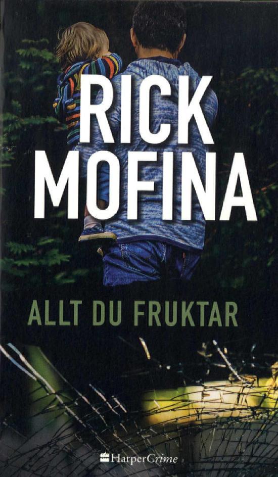 Harlequin Harper Crime (Swe) Mofina, Rick: Allt du fuktar