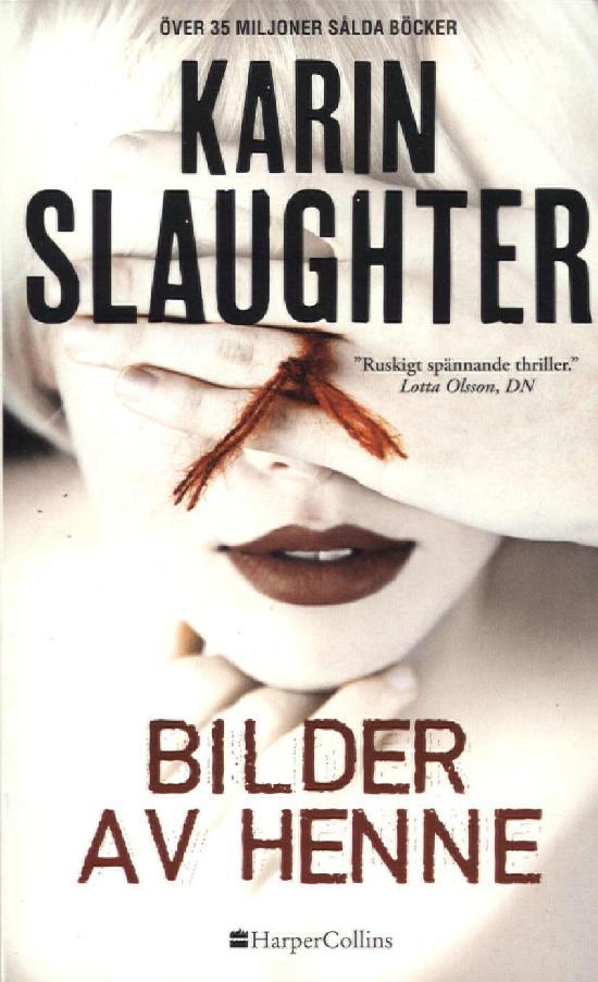 Harlequin Harper Crime (Swe) Slaughter, Karin: Bilder av hene