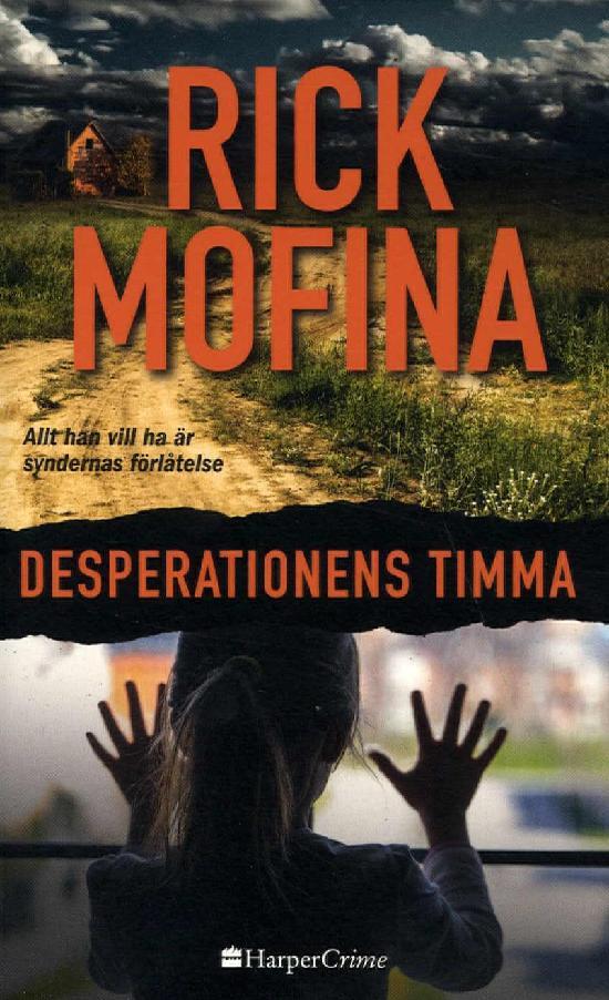 Harlequin Harper Crime (Swe) Mofina, Rick: Desperationens timma