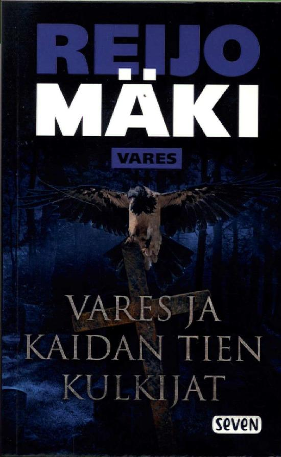 Mäki, Reijo: Vares ja kaidan tien kulkijat