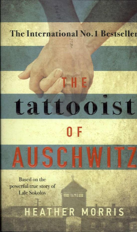 Morris, Heather: The Tattooist of Auschwitz