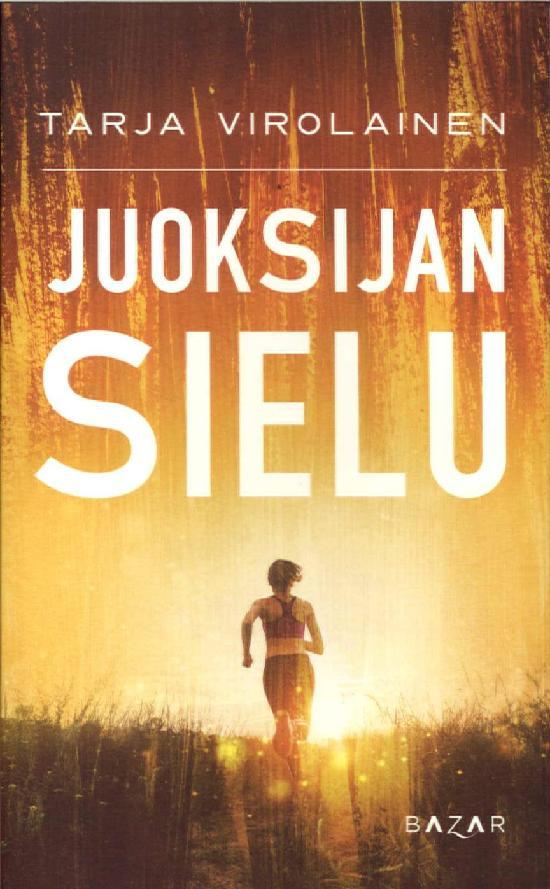 Virolainen, Tarja: Juoksijan sielu