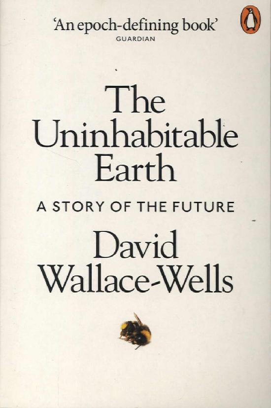 Wallace-Wells, David: The Uninhabitable Earth