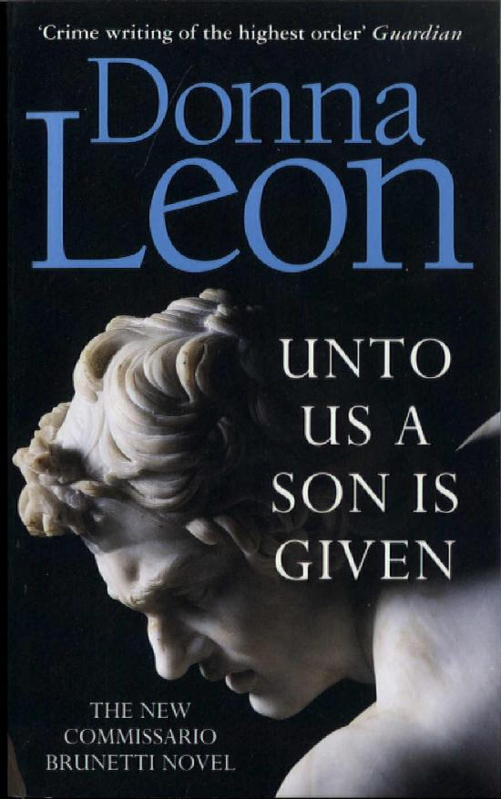 Leon, Donna: Unto Us a Son Is Given