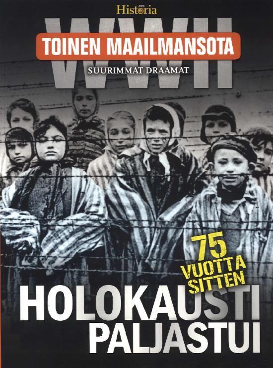 Toinen Maailmansota SUURIMMAT DRAAMAT 75 vuotta sitten holokausti paljastui 1/2020