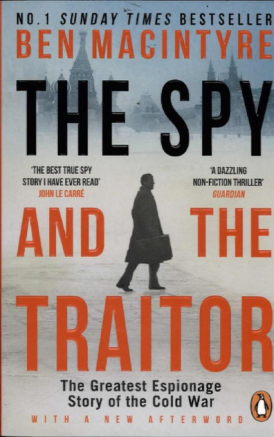 Macintyre, Ben: The Spy and the Traitor