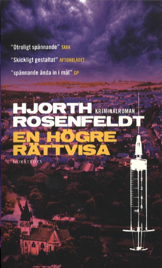 Hjorth, Michael & Rosenfeldt, Hans: En högre rättvisa