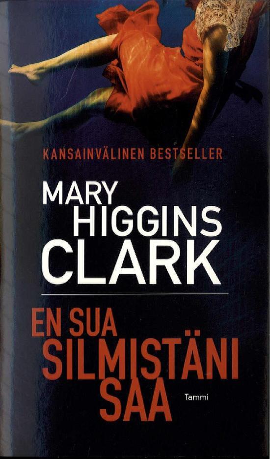 Higgins Clark, Mary: En sua silmistäni saa