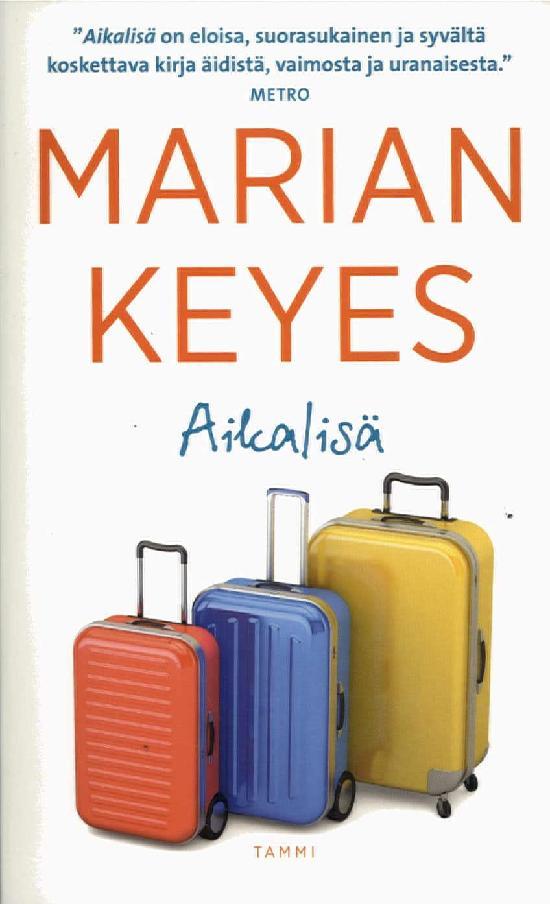 Keyes, Marian: Aikalisä