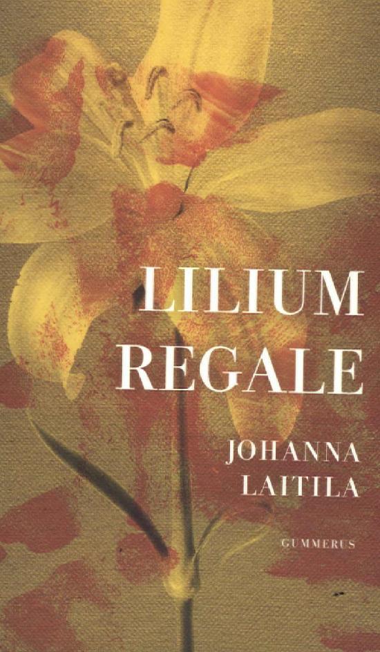 Laitila, Johanna: Lilium regale