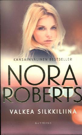 Roberts, Nora: Valkea silkkiliina