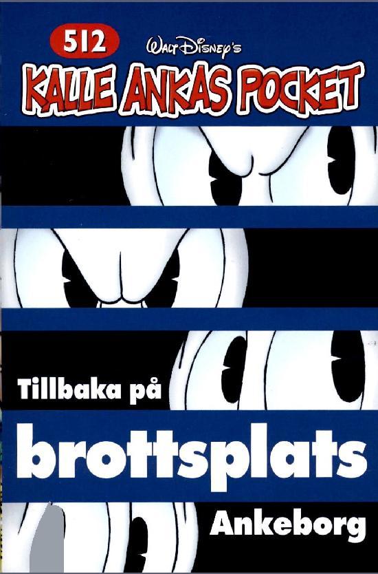 Kalle Ankas PocketNo. 512 Tillbaka På Brottsplats Ankeborg