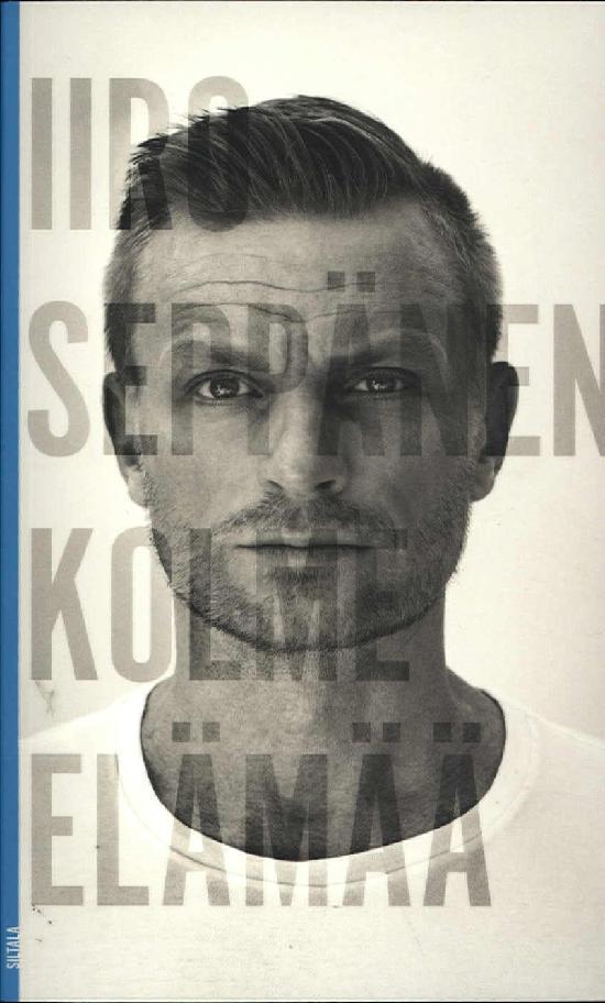 Seppänen, Iiro: Kolme elämää