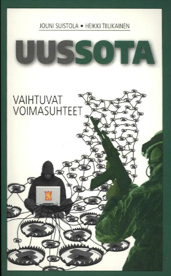 Suistola, Jouni ja Tiilikainen Heikki: Uussota. Vaihtuvat Voimasuhteet