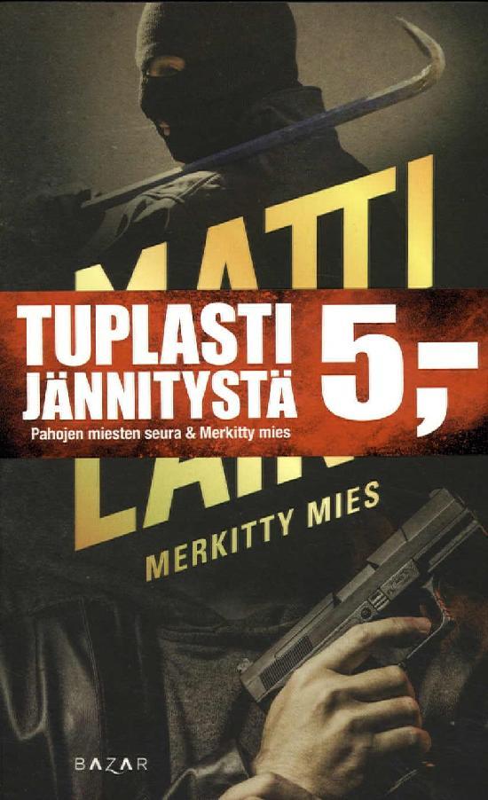Laine, Matti: Pahojen miesten seura & Merkitty Mies (Tuplapokkari)