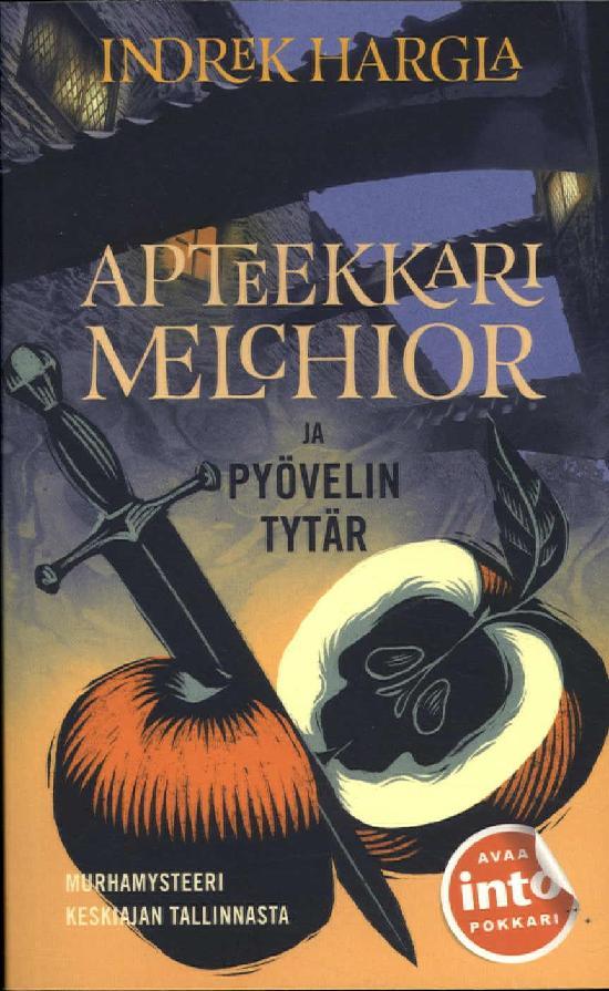 Harglan, Indrek: Apteekkari Melchior ja Pyövelin tytär