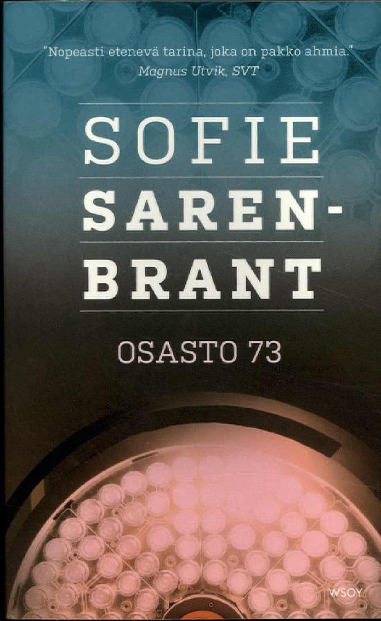 Sarenbrant, Sofie: Osasto 73