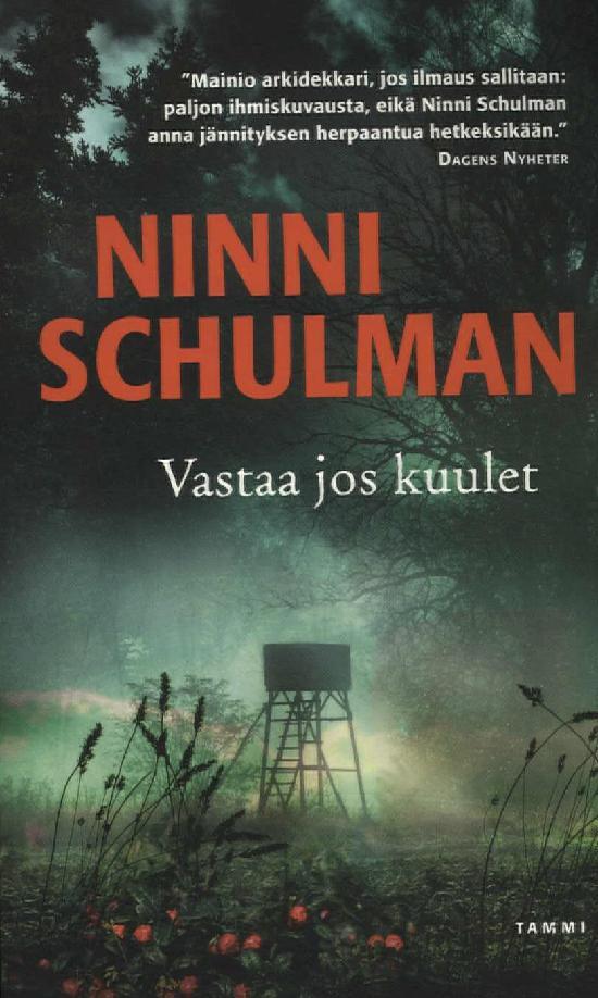 Schulman, Ninni: Vastaa jos kuulet