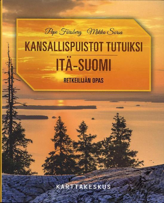 Kansallispuistot Tutuiksi Retkeilijan Opas Ita Suomi Kartat Ja