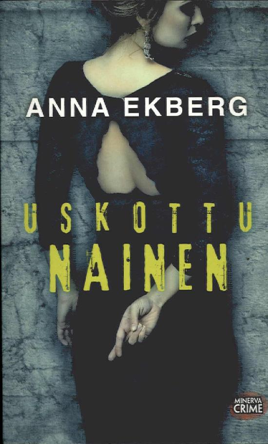 Ekberg, Anna: Uskottu nainen