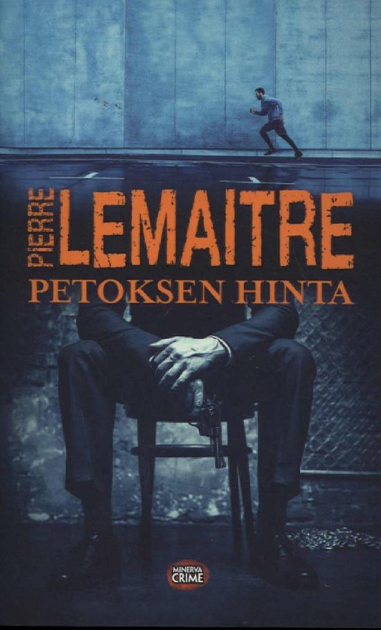 Lemaitre, Pierre: Petoksen hinta