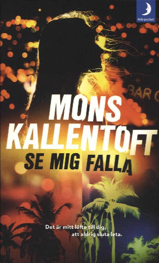 Kallentoft, Mons: Se mig falla