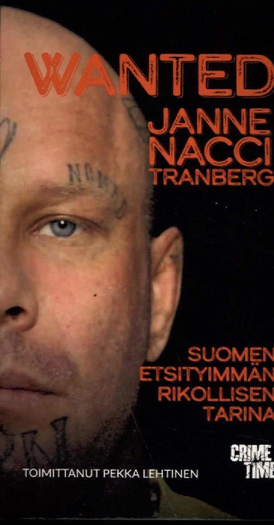 """Lehtinen, Pekka: Wanted Janne """"Nacci"""" Tranberg"""