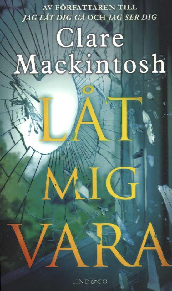 Mackintosh, Clare: Låt mig vara