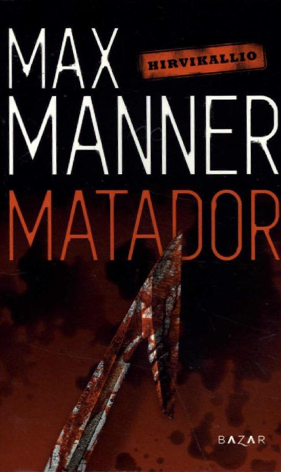 Manner, Max: Matador