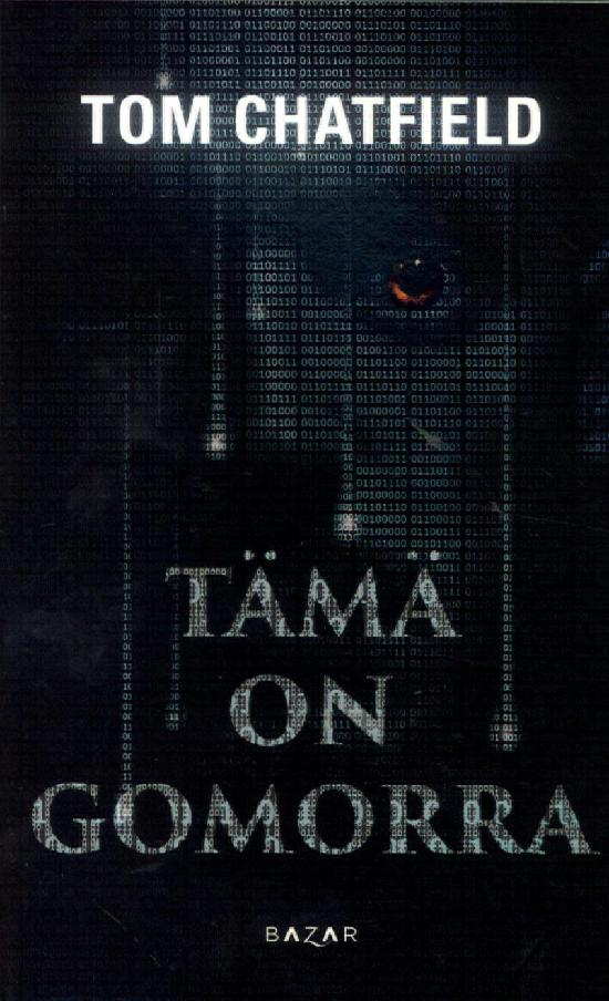 Chatfield, Tom: Tämä on Gomorra