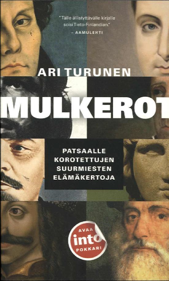 Turunen, Ari: Mulkerot - Patsaalle korotettujen suurmiesten elämäkertoja