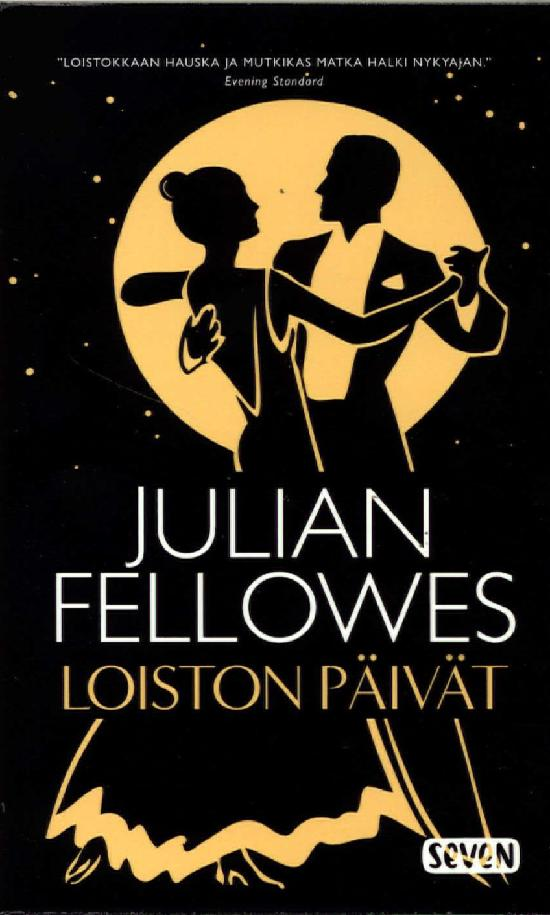 Fellowes, Julian: Loiston päivät