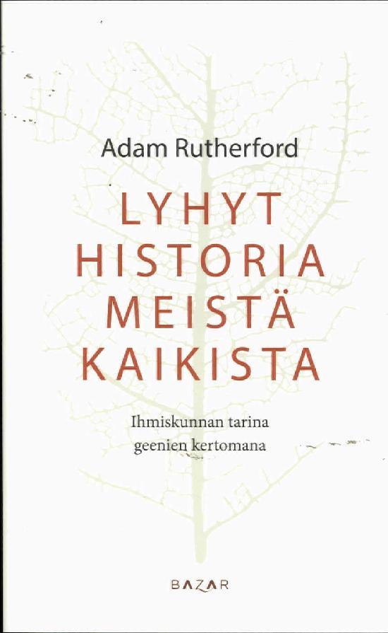 Rutherford, Adam: Lyhyt historia meistä kaikista