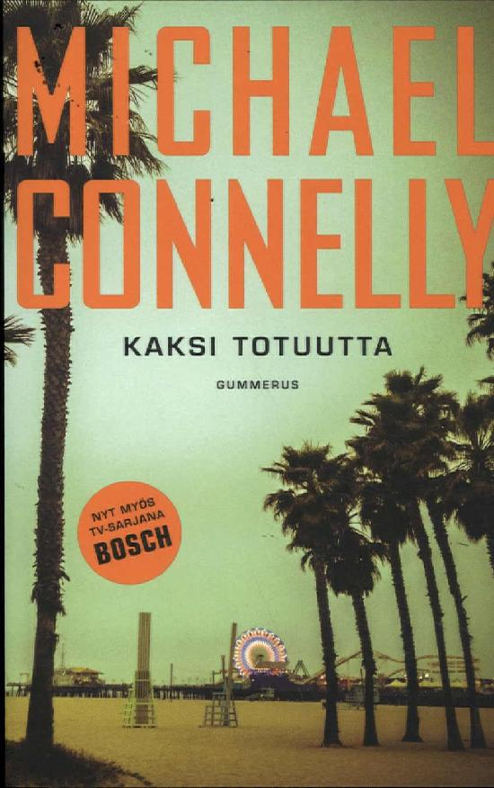 Connelly, Michael: Kaksi totuutta