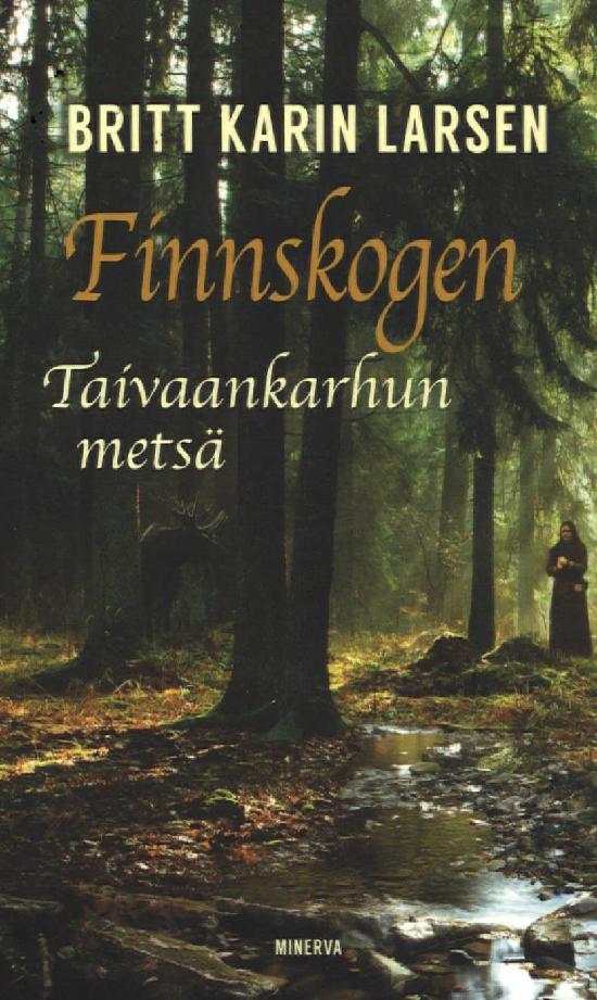 Larsen, Britt Karin: Finnskogen, taivaankarhun metsä