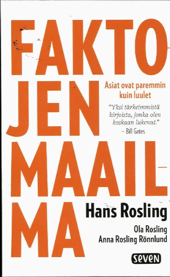 Rosling, Hans. Rosling, Ola. Rosling Rönnlund, Anna: Faktojen Maailma