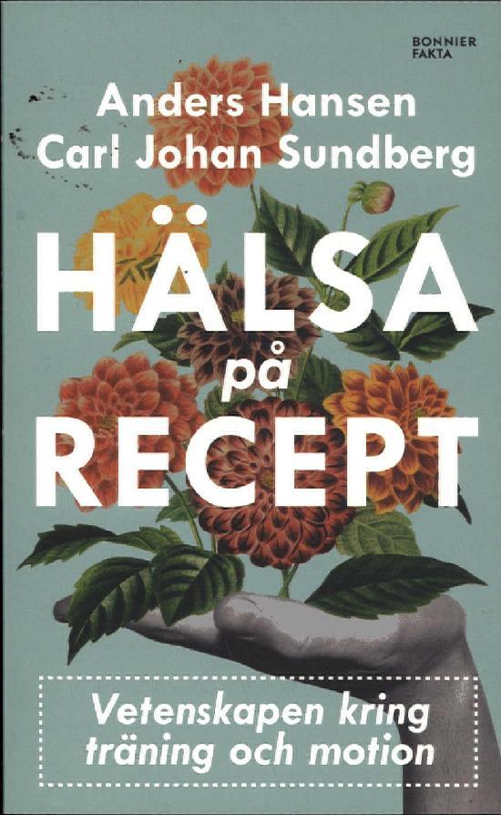 Hansen, Anders & Sundberg, CJ: Hälsa på recept