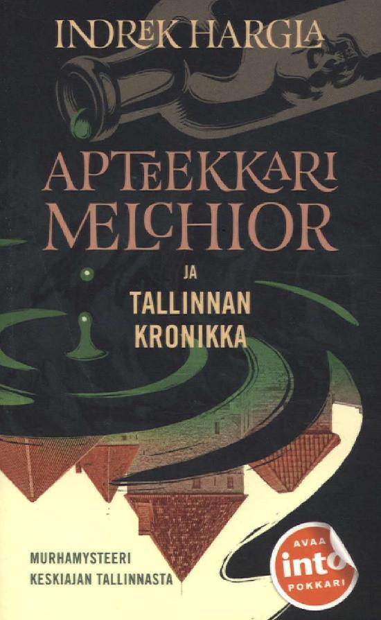 Hargla, Indrek: Apteekkari Melchior ja Tallinnan kronikka