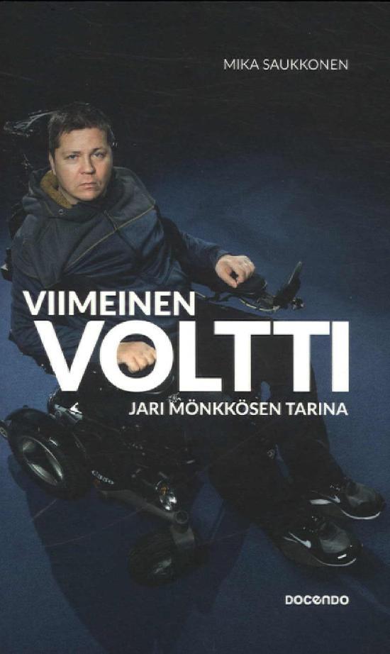 Saukkonen: Mika: Viimeinen voltti - Jari Mönkkösen tarina