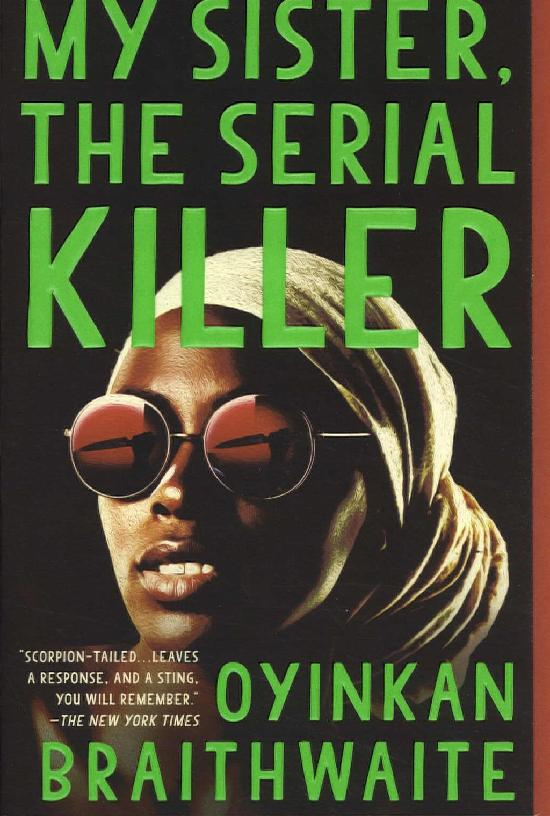 Braithwaite, Oyinkan: My Sister, the Serial Killer
