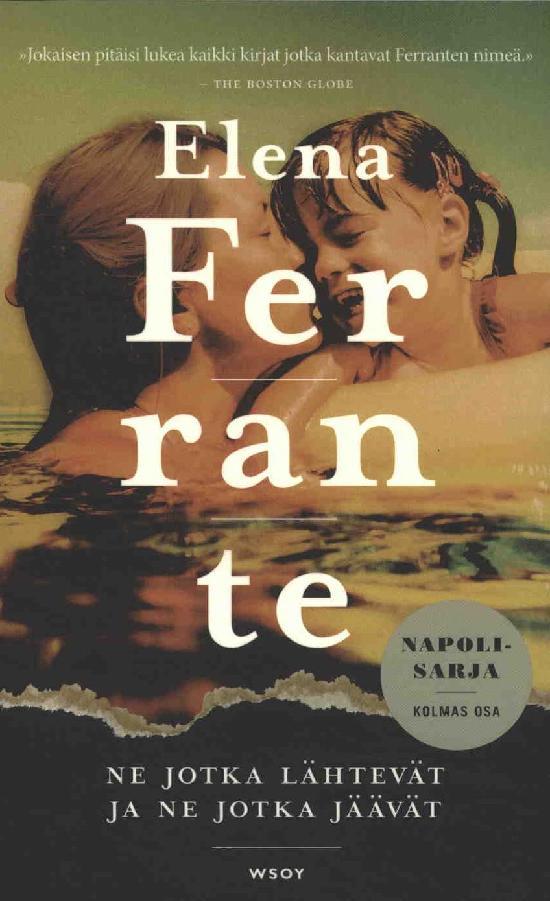 Ferrante, Elena: Ne jotka lähtevät ja ne jotka jäävät