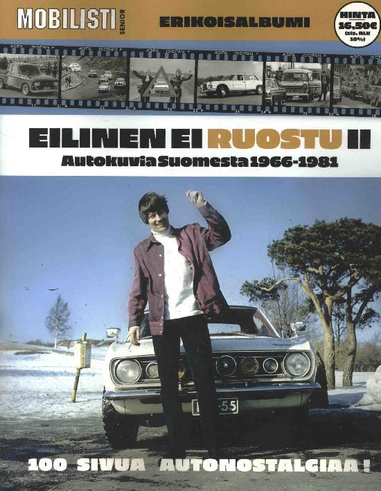 Mobilisti Senior Erikoisalbumi Eilinen ei ruostu II - Autokuvia Suomesta 1966-1981