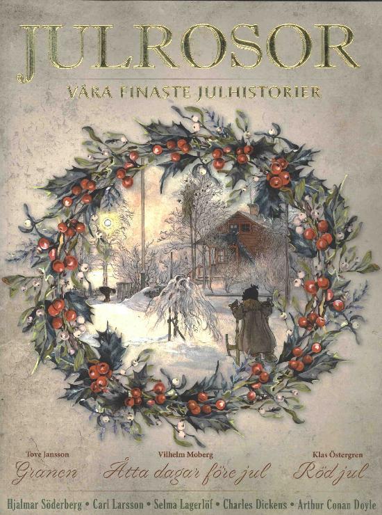 Julrosor Fröjdefull Julläsning Våra finaste julhistorier 2020