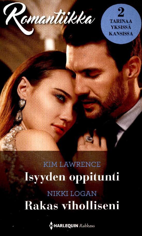 Harlequin Romantiikka Lawrence,kim: Isyyden oppitunti/Logan,Nikki: Rakas viholliseni