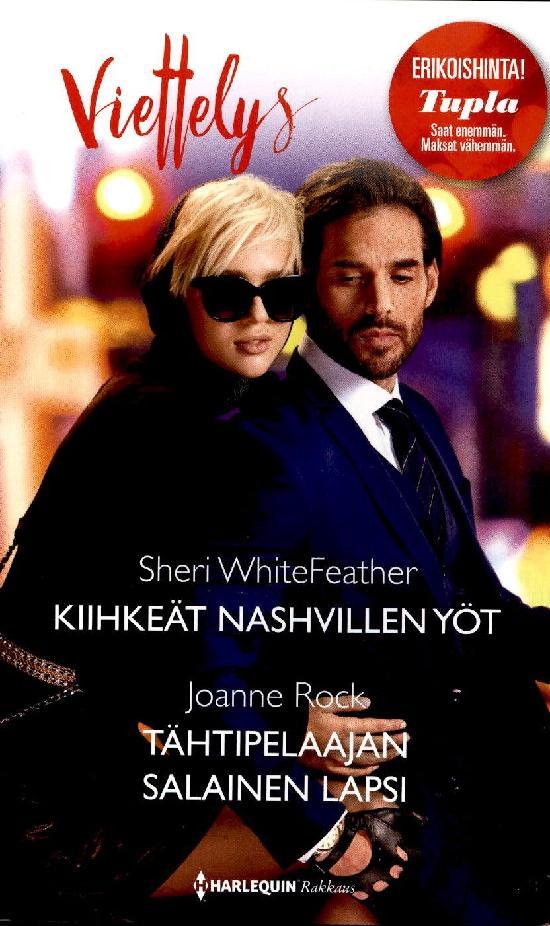 Harlequin Viettelys 2in1 WhiteFeather, Sheri: Kiihkeät Nashvillen.../Rock, Joanne: Tähtipelaajan...