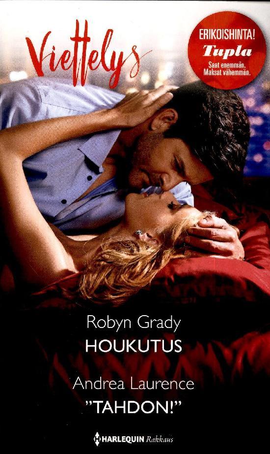 Harlequin Viettelys 2in1 Grady, Robyn: Houkutus / Laurence, Andrea: Tahdon!