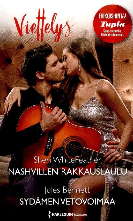 Harlequin Viettelys 2in1 WhiteFeather,Sheri:Nashvillen rakkauslaulu/Bennett,Jules:Sydämen vetovoimaa