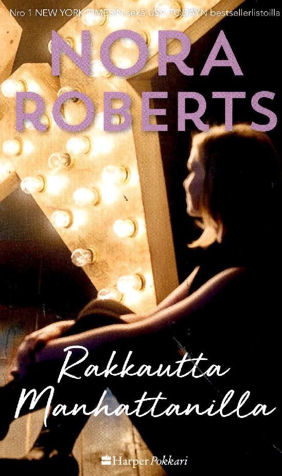 Harlequin Silk - Nora Roberts (suom.) Rakkautta Manhattanilla