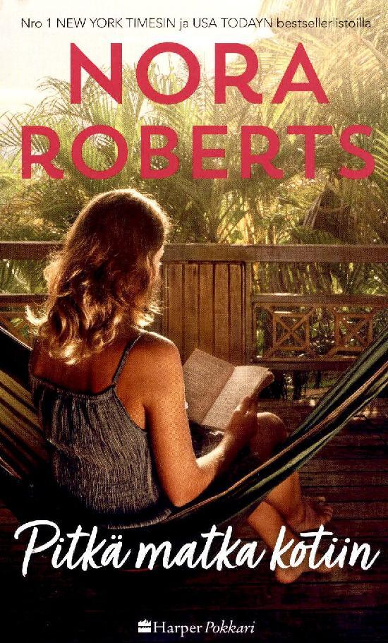 Harlequin Silk - Nora Roberts (suom.) Pitkä matka kotiin