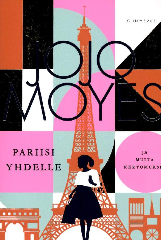 Moyes, Jojo: Pariisi yhdelle ja muita kertomuksia